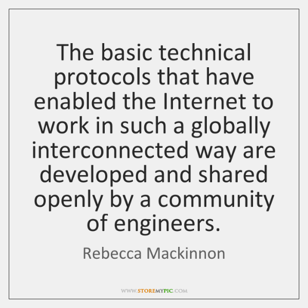 The basic technical protocols that have enabled the Internet to work in ...