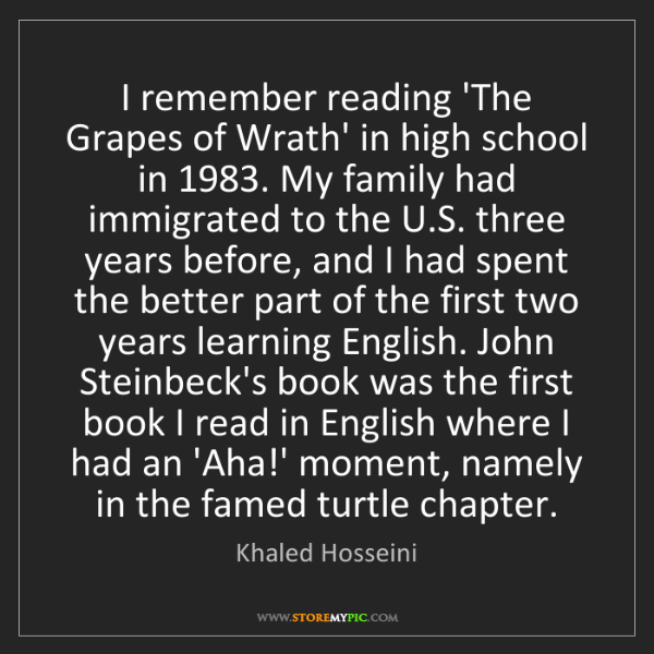 Khaled Hosseini: I remember reading 'The Grapes of Wrath' in high school...