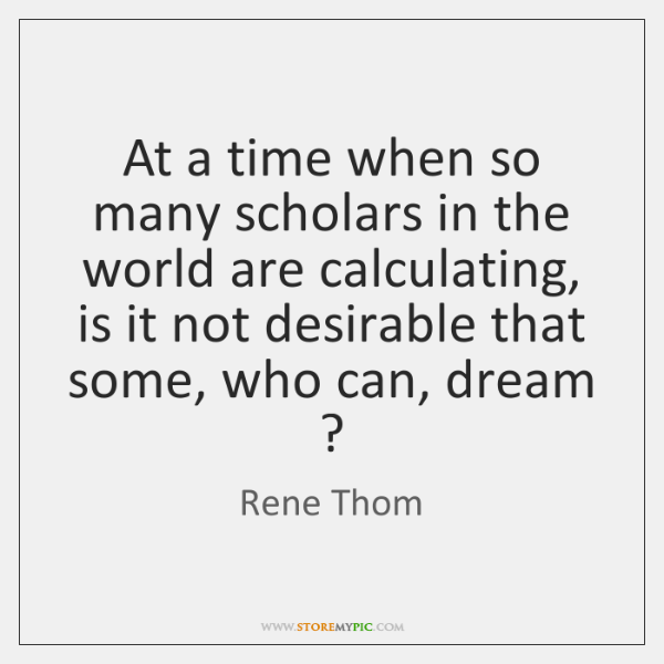 At a time when so many scholars in the world are calculating, ...
