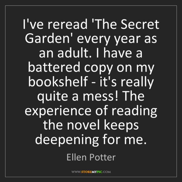 Ellen Potter: I've reread 'The Secret Garden' every year as an adult....