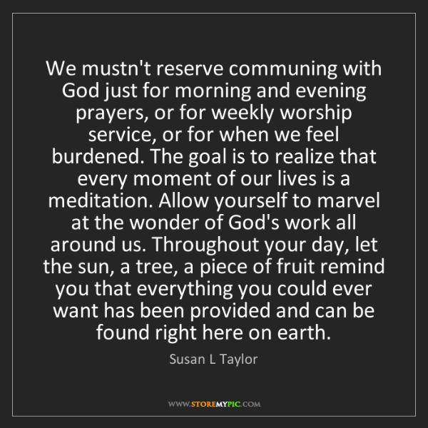 Susan L Taylor: We mustn't reserve communing with God just for morning...