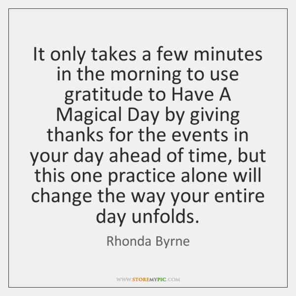 It only takes a few minutes in the morning to use gratitude ...