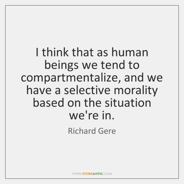 I think that as human beings we tend to compartmentalize, and we ...