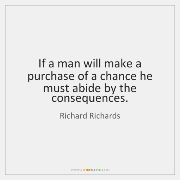 If a man will make a purchase of a chance he must ...