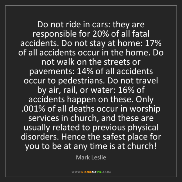 Mark Leslie: Do not ride in cars: they are responsible for 20% of...