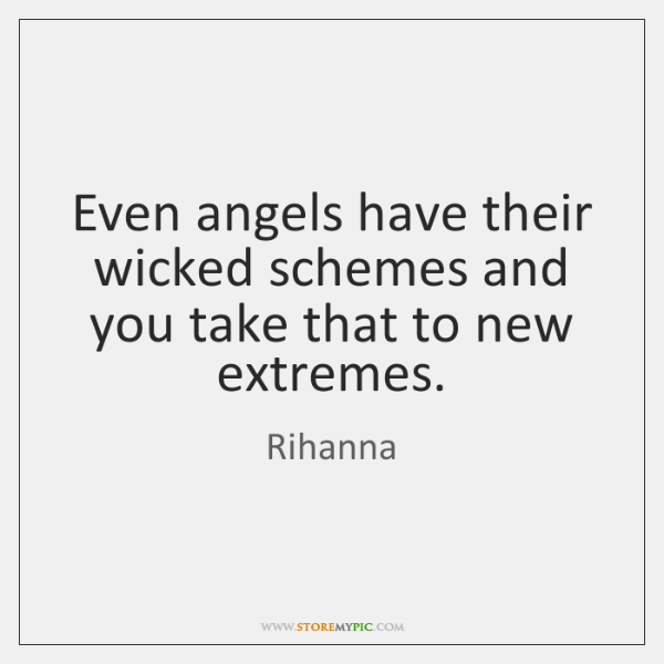 Even angels have their wicked schemes and you take that to new ...