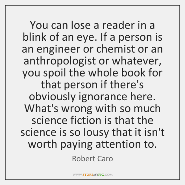 You can lose a reader in a blink of an eye. If ...