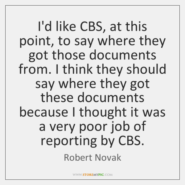 I'd like CBS, at this point, to say where they got those ...