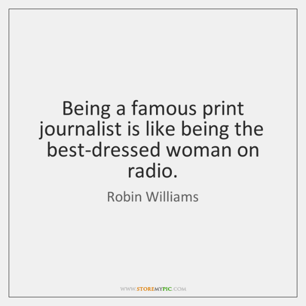 Being a famous print journalist is like being the best-dressed woman on ...