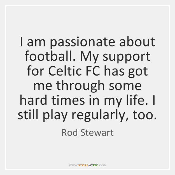 I am passionate about football. My support for Celtic FC has got ...