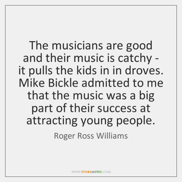 The musicians are good and their music is catchy - it pulls ...