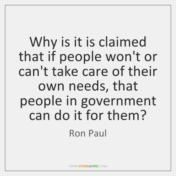 Why is it is claimed that if people won't or can't take ...