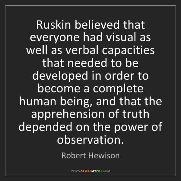 Robert Hewison: Ruskin believed that everyone had visual as well as verbal...