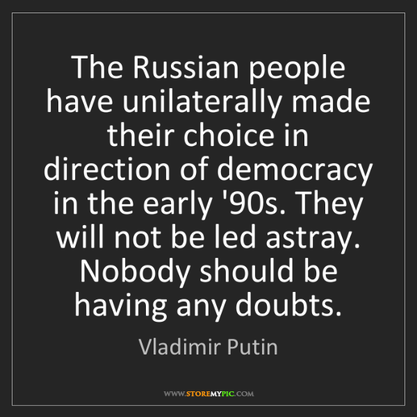 Vladimir Putin: The Russian people have unilaterally made their choice...