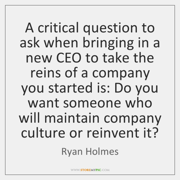 A critical question to ask when bringing in a new CEO to ...