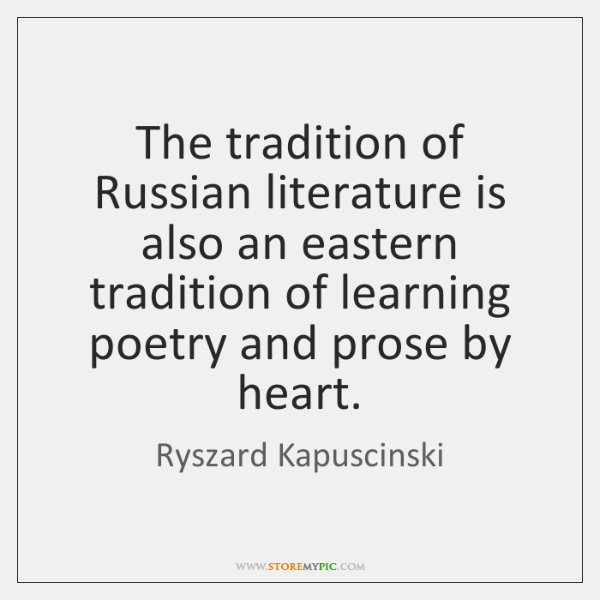 The tradition of Russian literature is also an eastern tradition of learning ...