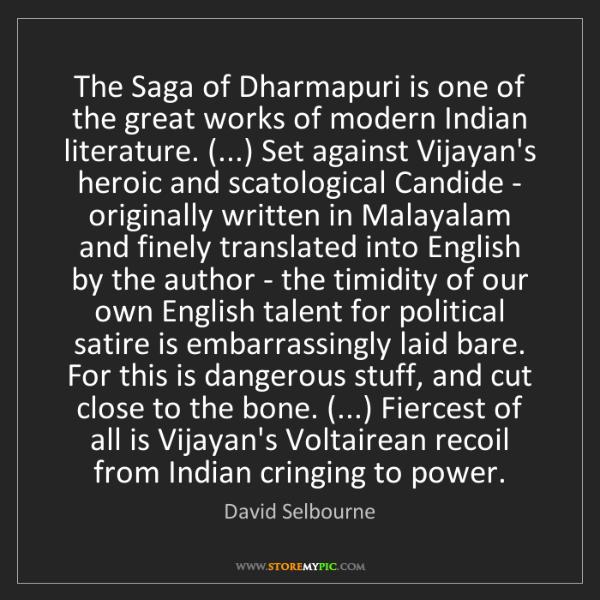 David Selbourne: The Saga of Dharmapuri is one of the great works of modern...