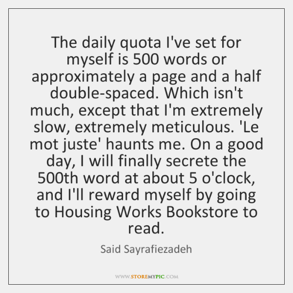 The daily quota I've set for myself is 500 words or approximately a ...