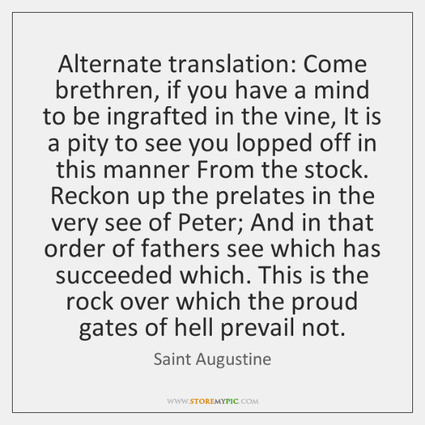 Alternate translation: Come brethren, if you have a mind to be ingrafted ...