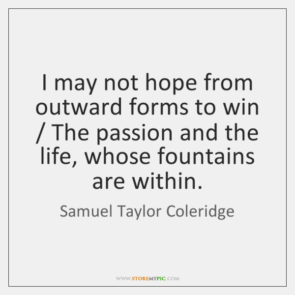 I may not hope from outward forms to win / The passion and ...