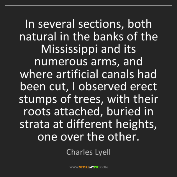 Charles Lyell: In several sections, both natural in the banks of the...