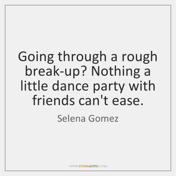 Going through a rough break-up? Nothing a little dance party with friends ...