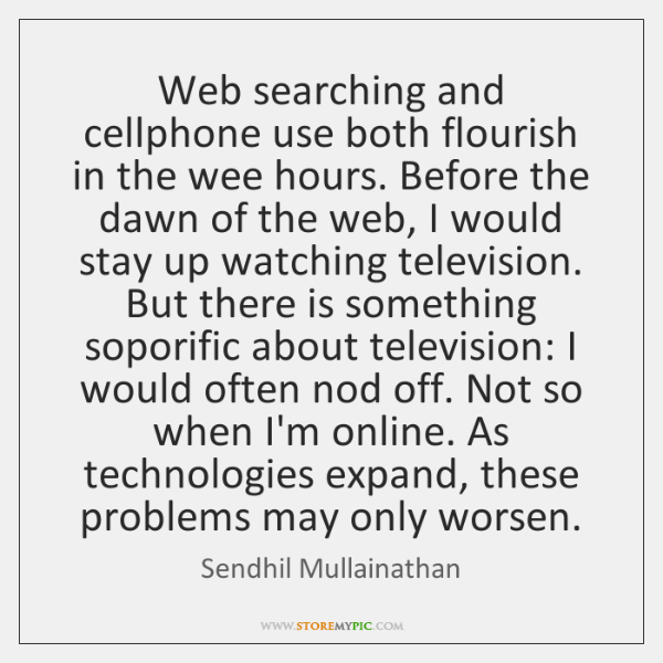 Web searching and cellphone use both flourish in the wee hours. Before ...