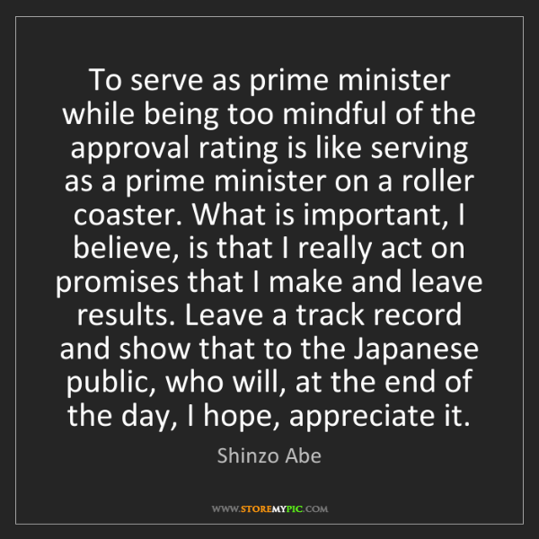 Shinzo Abe: To serve as prime minister while being too mindful of...