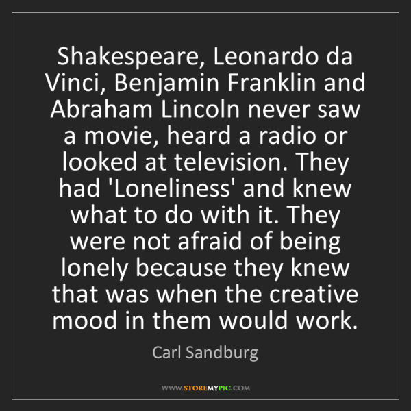 Carl Sandburg: Shakespeare, Leonardo da Vinci, Benjamin Franklin and...