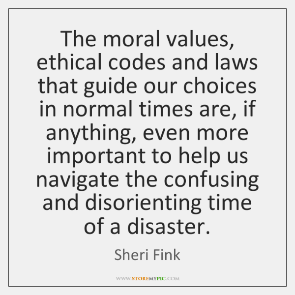 The Moral Values Ethical Codes And Laws That Guide Our Choices In