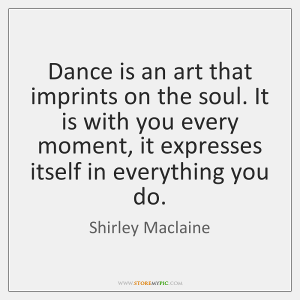 Dance is an art that imprints on the soul. It is with ...