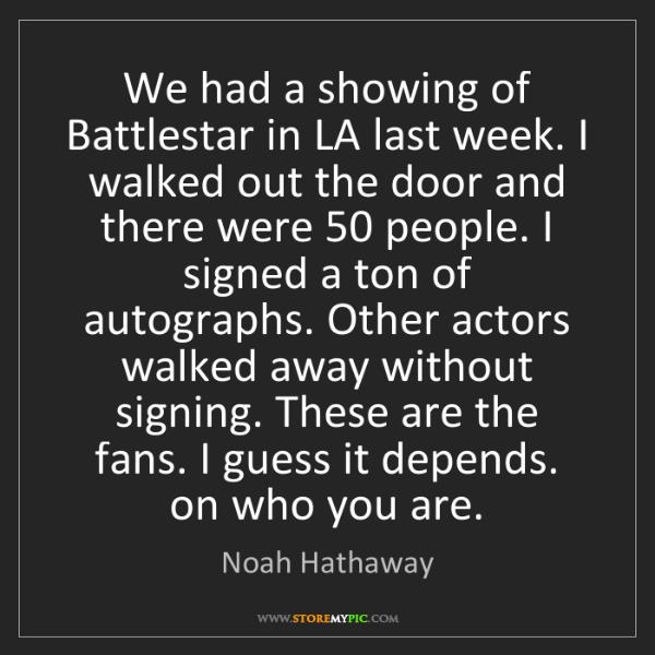 Noah Hathaway: We had a showing of Battlestar in LA last week. I walked...