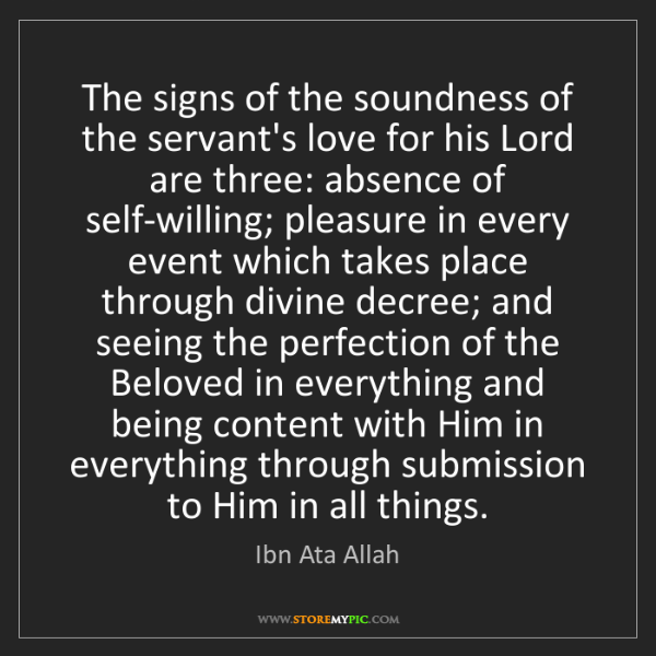 Ibn Ata Allah: The signs of the soundness of the servant's love for...