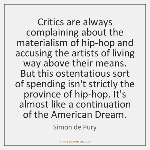 Critics are always complaining about the materialism of hip-hop and accusing the ...