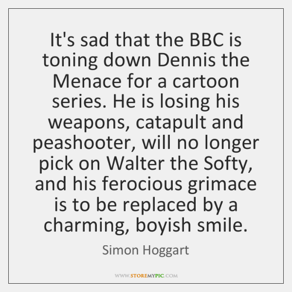 It's sad that the BBC is toning down Dennis the Menace for ...