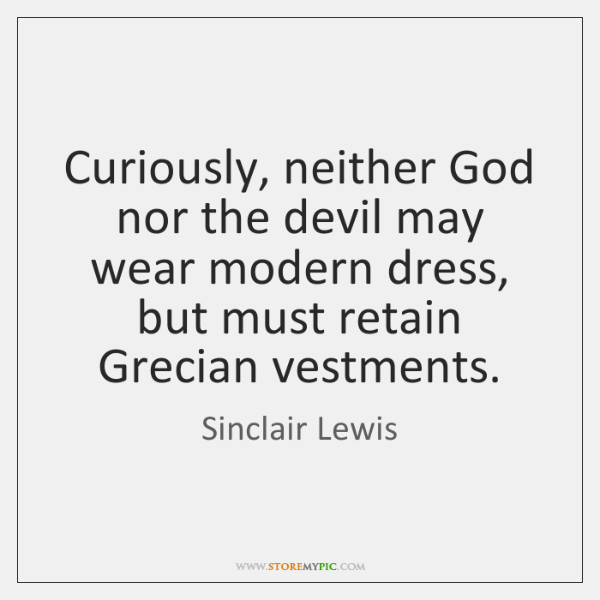 Curiously, neither God nor the devil may wear modern dress, but must ...