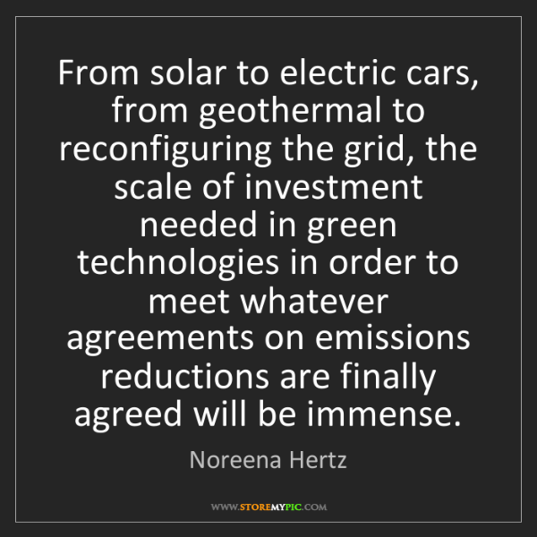 Noreena Hertz: From solar to electric cars, from geothermal to reconfiguring...