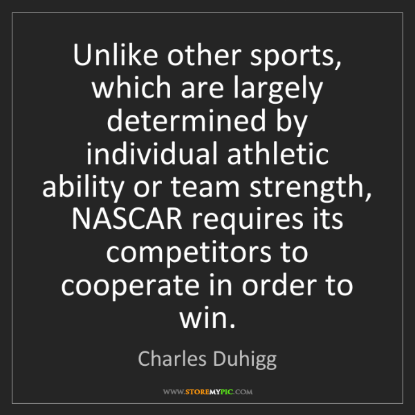 Charles Duhigg: Unlike other sports, which are largely determined by...