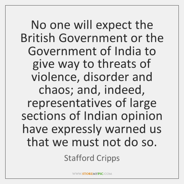 No one will expect the British Government or the Government of India ...