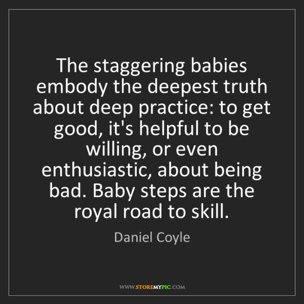 Daniel Coyle: The staggering babies embody the deepest truth about...