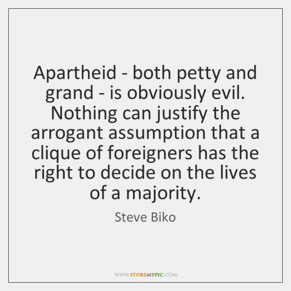 Apartheid - both petty and grand - is obviously evil. Nothing can ...