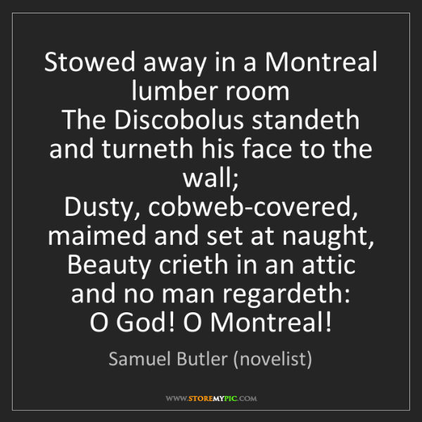 Samuel Butler (novelist): Stowed away in a Montreal lumber room   The Discobolus...