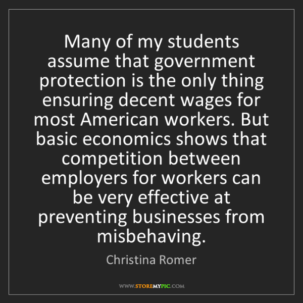 Christina Romer: Many of my students assume that government protection...