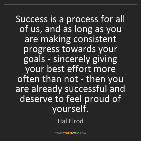 Hal Elrod: Success is a process for all of us, and as long as you...