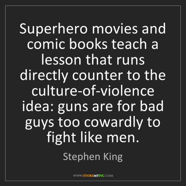 Stephen King: Superhero movies and comic books teach a lesson that...
