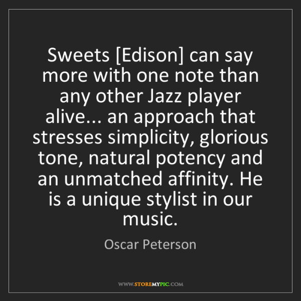 Oscar Peterson: Sweets [Edison] can say more with one note than any other...