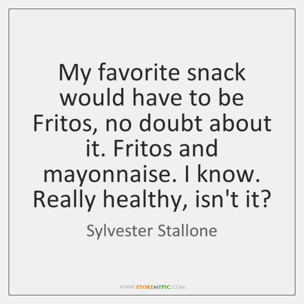 My favorite snack would have to be Fritos, no doubt about it. ...