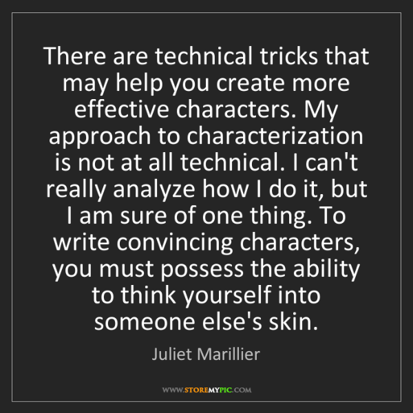 Juliet Marillier: There are technical tricks that may help you create more...