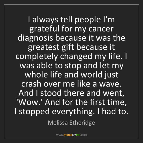 Melissa Etheridge: I always tell people I'm grateful for my cancer diagnosis...