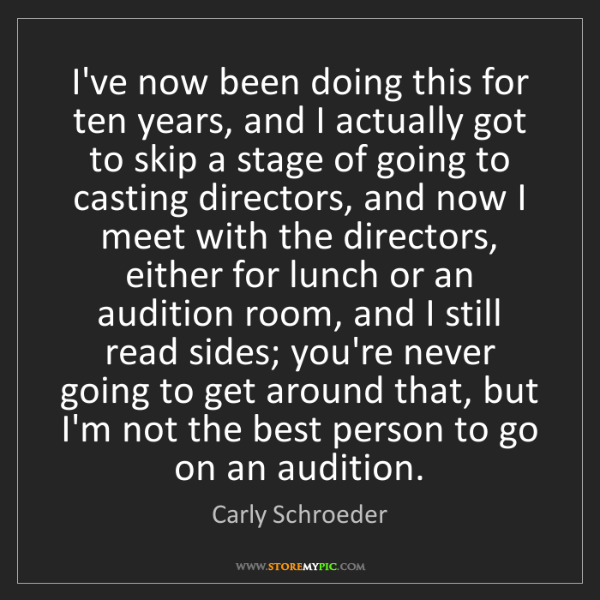 Carly Schroeder: I've now been doing this for ten years, and I actually...